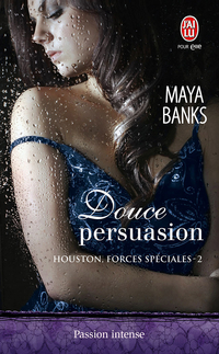Houston, forces spéciales (Tome 2) - Douce persuasion