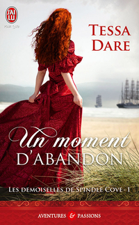 Les demoiselles de Spindle Cove (Tome 1) - Un moment d'abandon