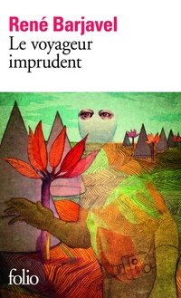 Le Voyageur imprudent | Barjavel, René