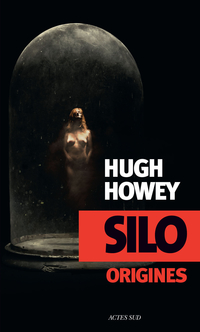 Silo Origines | Howey, Hugh