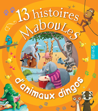 13 histoires maboules d'ani...