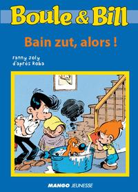 Boule et Bill - Bain zut, a...