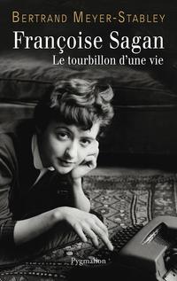 Françoise Sagan | Meyer-Stabley, Bertrand