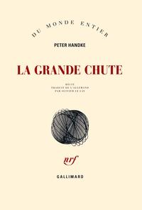La Grande Chute | Handke, Peter