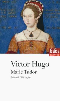 Marie Tudor (édition enrichie)