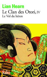 Le Clan des Otori (Tome 4) - Le Vol du héron