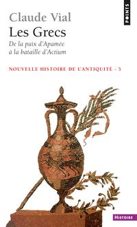 Les Grecs. De la paix d'Apamée à la bataille d'Actium (188-31)