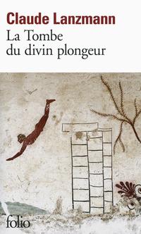 La Tombe du divin plongeur | Lanzmann, Claude