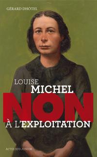 """Louise Michel : """"Non à l'exploitation"""""""