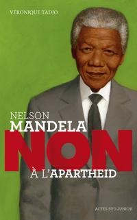"""Nelson Mandela : """"non à l'apartheid"""""""