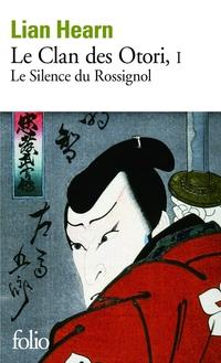 Le Clan des Otori (Tome 1) - Le Silence du Rossignol | Hearn, Lian