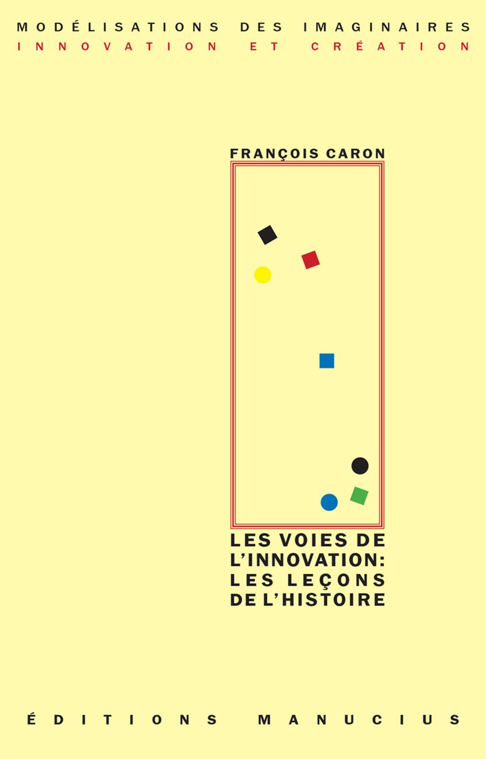 Les Voies de l'innovation : les leçons de l'Histoire