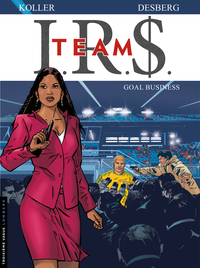 I.R.$. Team - Tome 3 - Goal business