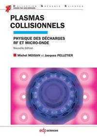 Plasmas collisionnels:  Physique des décharges RF et micro-onde