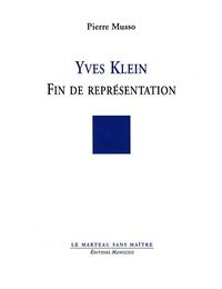 Yves Klein - Fin de Représentation | MUSSO, Pierre
