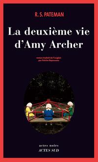 La Deuxième Vie d'Amy Archer | Pateman, R. S.