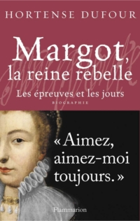 Margot, la reine rebelle