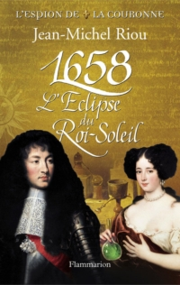 L'Espion de la Couronne (Tome 2) - 1658, l'éclipse du Roi-Soleil