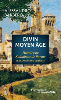 Divin Moyen Âge. Histoire d...