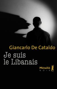 Je suis le Libanais | De Cataldo, Giancarlo