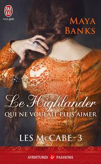 Image de couverture (Les MacCabe (Tome 3) - Le highlander qui ne voulait pas aimer)