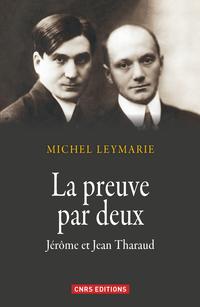 Preuve par deux. Jérôme et Jean Tharaud (La)