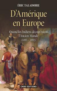 D'Amérique en Europe. Quand les Indiens découvraient l'ancien monde 1493-1892  