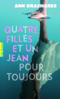 Quatre filles et un jean (Tome 5) - Quatre filles et un jean pour toujours | Brashares, Ann
