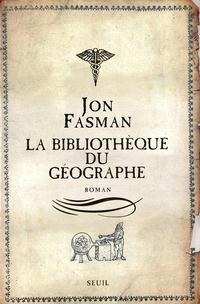 La Bibliothèque du géographe   Fasman, Jon