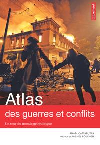 Atlas des guerres et des conflits : Un tour du monde géopolitique