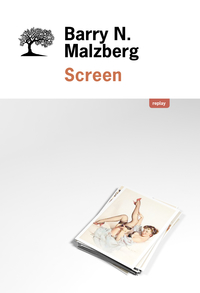 Screen | Malzberg , Barry N.