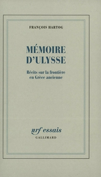 Mémoire d'Ulysse. Récits sur la frontière en Grèce ancienne