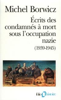 Ecrits des condamnés à mort sous l'occupation nazie / Ma pendaison
