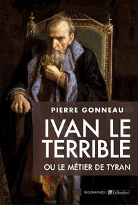Ivan le Terrible ou le métier de tyran | Gonneau, Pierre
