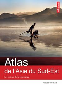 Atlas de l'Asie du Sud-Est : Les Enjeux de la croissance