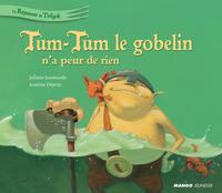 Tum-Tum le gobelin n'a peur...