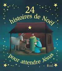 24 histoires de Noël pour a...