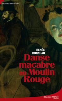 Danse macabre au Moulin Rouge | Bonneau, Renée