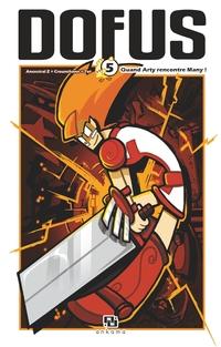 Dofus Manga - Tome 5 - Quand Arty rencontre Many