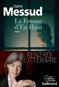 La Femme d'En Haut | Messud, Claire