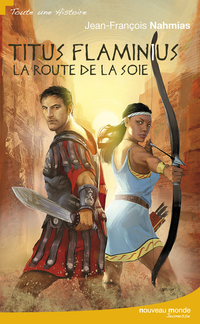 Titus Flaminius - La Route de la Soie