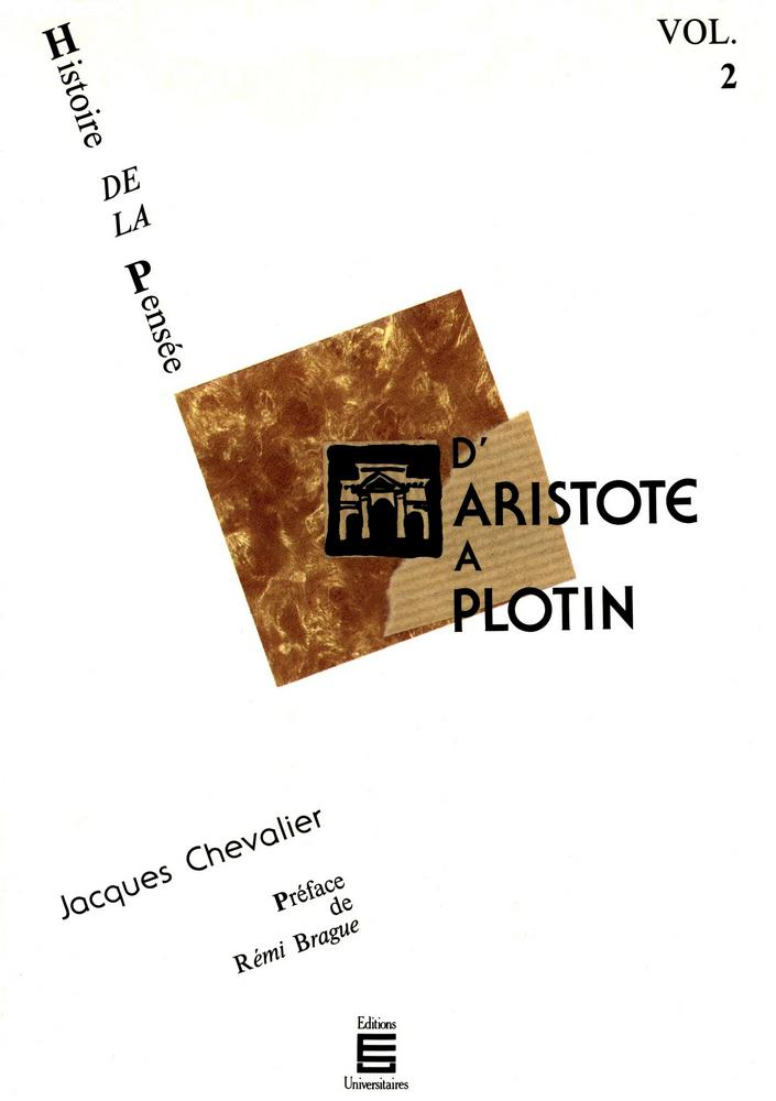 D'Aristote à Plotin, Histoire de la pensée (Volume 2)