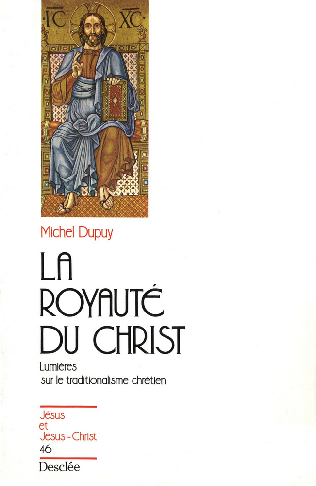 LA ROYAUTE DU CHRIST - LUMIERES SUR LE TRADITIONALISME CHRETIEN