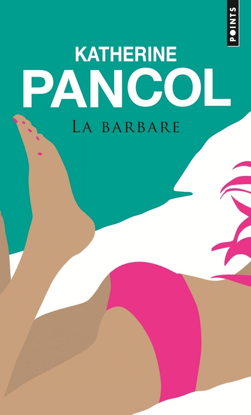 La Barbare | Pancol, Katherine