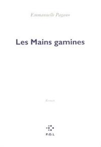 Les Mains gamines | Pagano, Emmanuelle