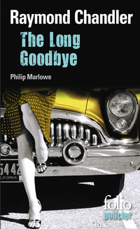 The Long Goodbye. Une enquête du privé Philip Marlowe | Chandler, Raymond