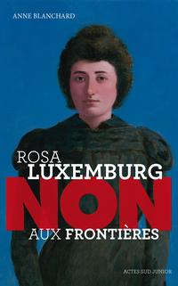 """Rosa Luxemburg : """"Non aux frontières !"""""""