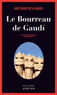 Le Bourreau de Gaudí | Sáinz de la Maza, Aro