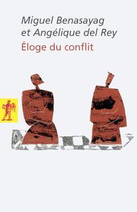 Éloge du conflit   BENASAYAG, Miguel