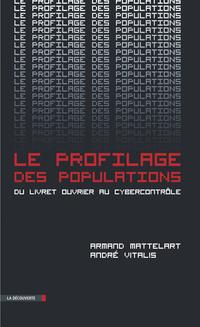Le profilage des populations | MATTELART, Armand
